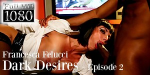 Francesca Felucci - Dark Desires - Episode 2