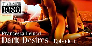 Francesca Felucci - Dark Desires - Episode 4