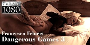 Francesca Felucci - Dangerous Games - Episode 3