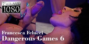 Francesca Felucci - Dangerous Games - Episode 6