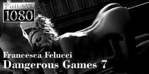 Francesca Felucci - Dangerous Games - Episode 7