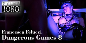 Francesca Felucci - Dangerous Games - Episode 8