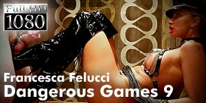 Francesca Felucci - Dangerous Games - Episode 9